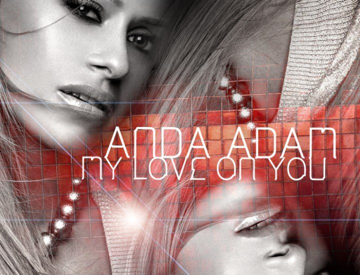 "Anda Adam lanseaza un nou single ""My Love On You"""